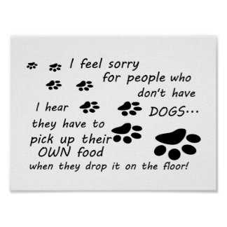 """Feel Sorry for People Without Dogs - Poster"