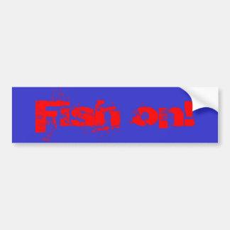 Fish on! bumper sticker