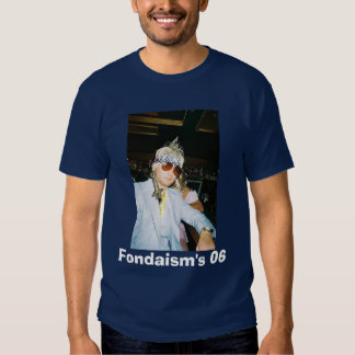 fonda, Fondaism's 06 T-shirt