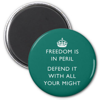 freedom is in peril defend it with all your might 2 inch round magnet