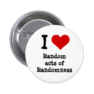 Funny I heart Random acts of Randomness 2 Inch Round Button