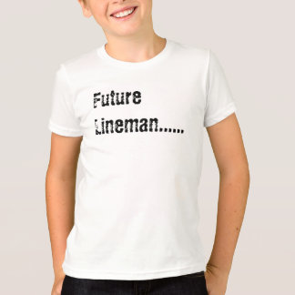 Future Lineman...... Shirts