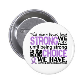 General Cancer How Strong We Are 2 Inch Round Button