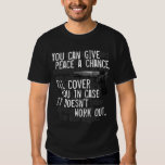 give peace a chance tee shirt