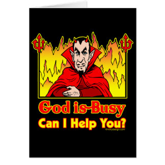 God Is Busy, Can I Help You? Greeting Card