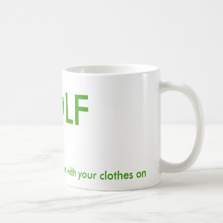 GOLF, the most fun you can have with your cloth... Classic White Coffee Mug