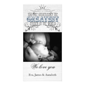 Greatest Father in the World--Father's Day Card Photo Greeting Card