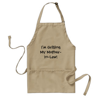 Grilling Mother in Law Joke Cruel and Funny! Standard Apron