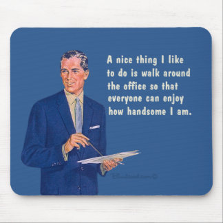 Handsome at the office. mouse pad
