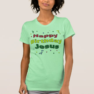 Happy Birthday Jesus Shirt