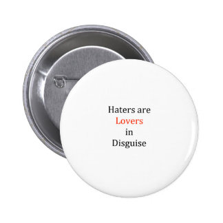 Haters are Lovers in Disguise 2 Inch Round Button