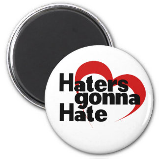 Haters gonna hate 2 inch round magnet