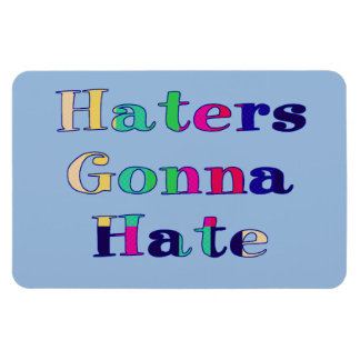 Haters Gonna Hate Rectangular Photo Magnet