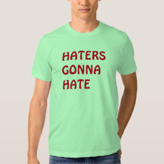 """Haters Gonna Hate"" t-shirt"