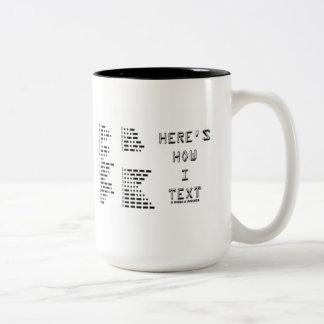Here's How I Text (International Morse Code) Two-Tone Coffee Mug