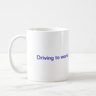 Highways are not raceways. classic white coffee mug