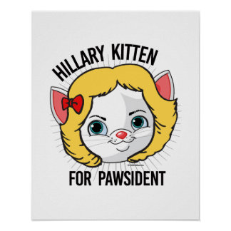 Hillary Kitten for Pawsident - Cartoon - Election  Poster