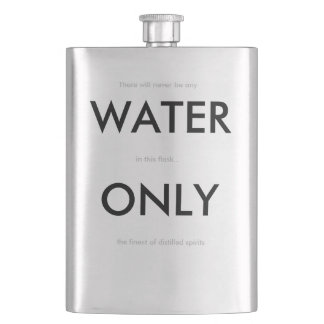 """Humorous """"Water Only"""" Flask"""