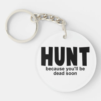Hunt Before Death Double-Sided Round Acrylic Keychain
