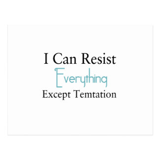 I Can Resist Everything Except Temptation Postcard