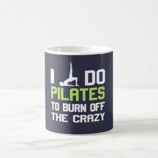 I Do Pilates To Burn Off The CRAZY Classic White Coffee Mug