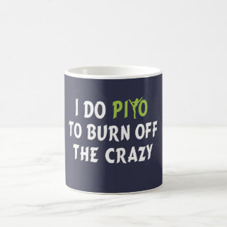 I do PiYo to burn off the CRAZY Classic White Coffee Mug