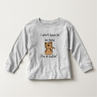 """""""I Don't Have to be Good"""" Toddler TShirt"""
