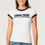 I grow twins what's your superpower tshirt
