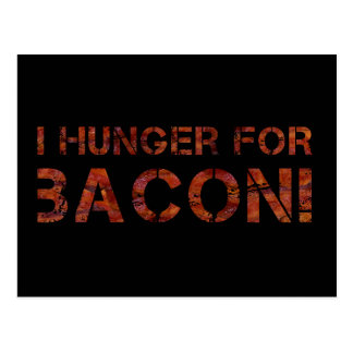 I Hunger For Bacon! Postcard