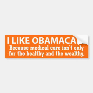 I Like ObamaCare - For Everyone Bumper Sticker