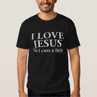 I Love Jesus but I cuss a little T-Shirt