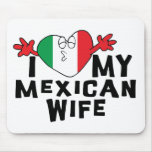 I Love My Mexican Wife Mouse Pad