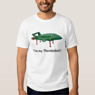 I love my Thunderbird 2 Tees