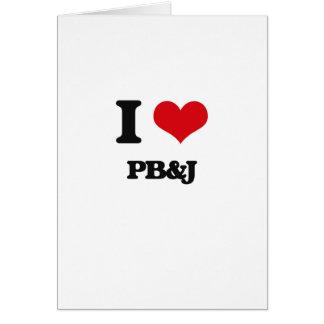 I Love Pb&J Greeting Card