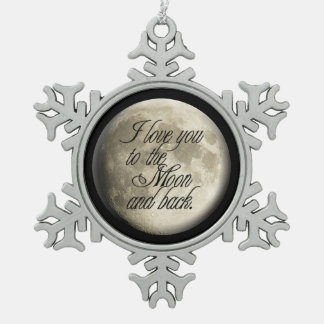 I Love You to the Moon and Back Realistic Lunar Pewter Snowflake Ornament