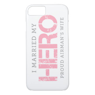 I Married My Hero - Airman's Wife iPhone 7 Case