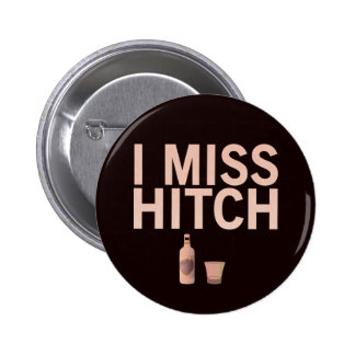 I Miss Hitch Pin-Back Buttons