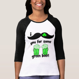 I mustache you for some green beer! shirts