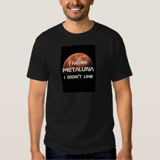 I never Metaluna I didn't like! Tee Shirt