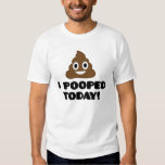 I Pooped Today! (emoji shirt) T Shirts