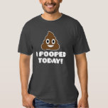 I Pooped Today! (emoji shirt) Tshirts
