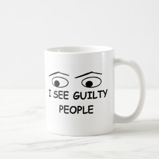 I see guilty people classic white coffee mug