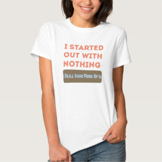 I started with Nothing Shirt