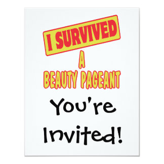 """I SURVIVED A BEAUTY PAGEANT 4.25"""" X 5.5"""" INVITATION CARD"""