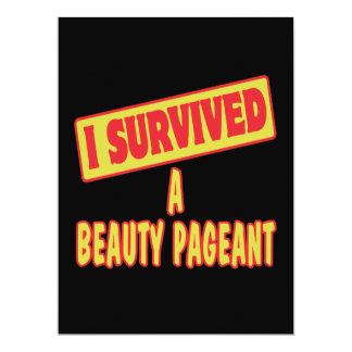 """I SURVIVED A BEAUTY PAGEANT 6.5"""" X 8.75"""" INVITATION CARD"""
