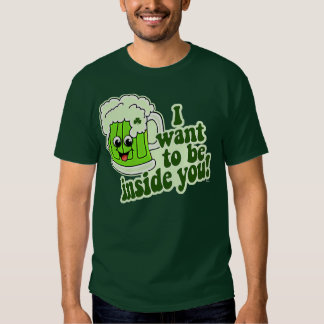 I Want To Be Inside You Shirts