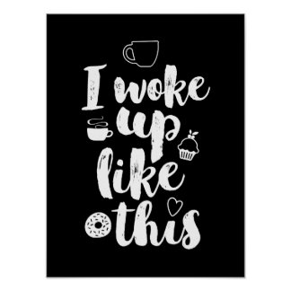 I Woke Up Like This Funny Typography Poster