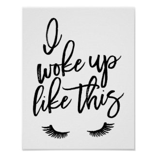 I woke up like this - print