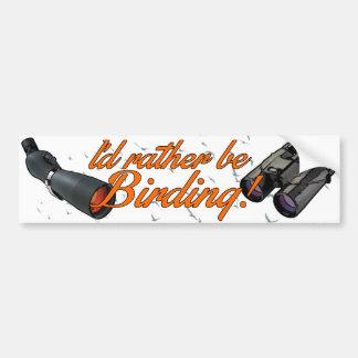 """I'd Rather be Birding"" Bumper Sticker"