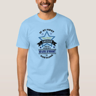 If At First You Don't Succeed Tee Shirt